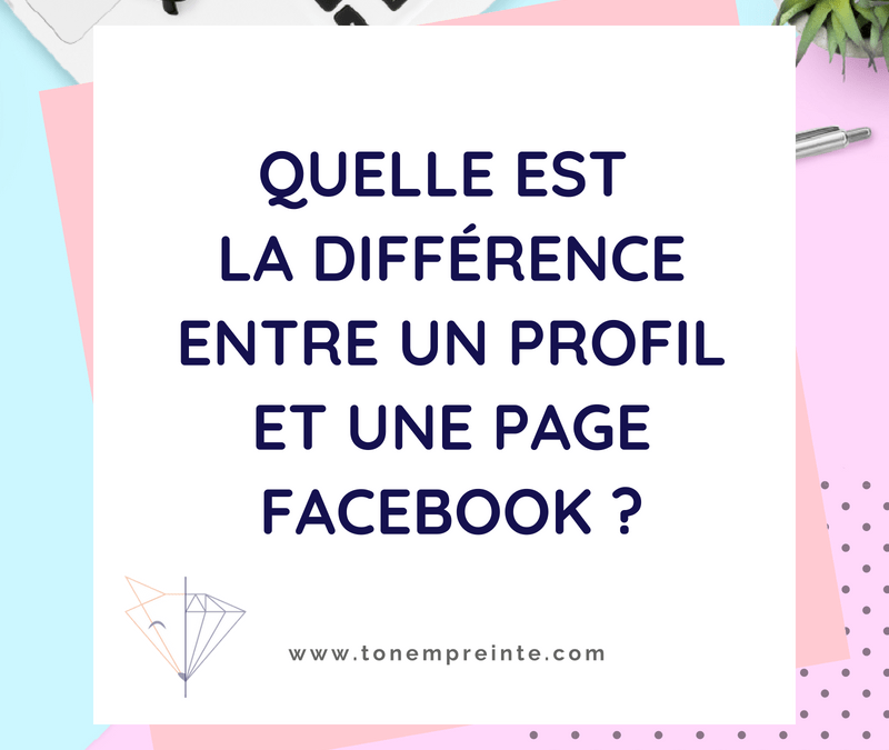 Connaissez-vous la différence entre un profil et une page Facebook ?