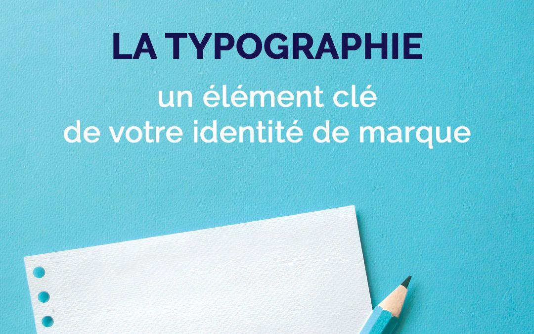 La typographie : un élément clé de votre identité de marque