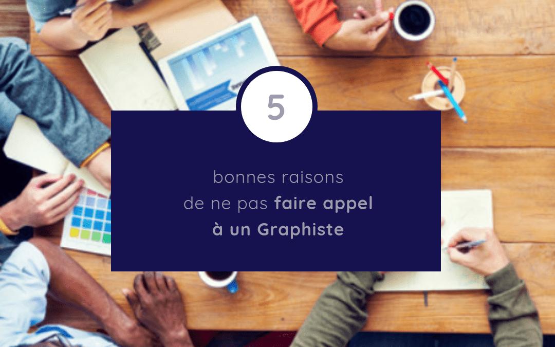 5 bonnes raisons de ne pas faire appel à un graphiste / Designer Graphique
