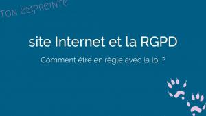 Mon site Internet et la RGPD : Êtes-vous en règle avec la loi ?